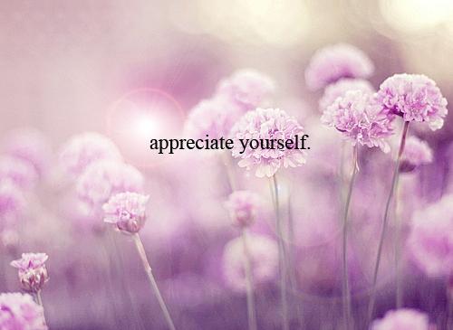 Appreciate yourself