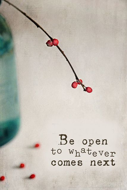 Be open...